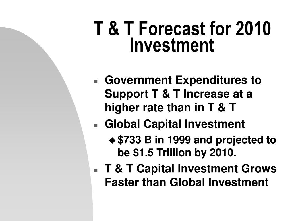 T & T Forecast for 2010