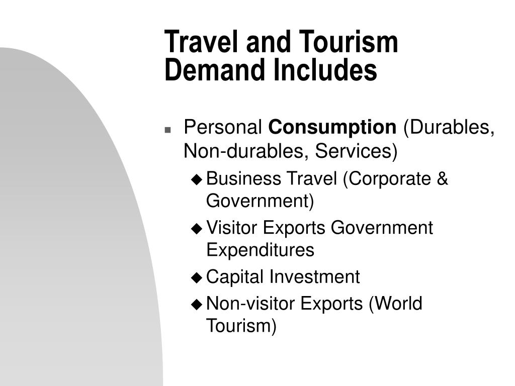 Travel and Tourism Demand Includes