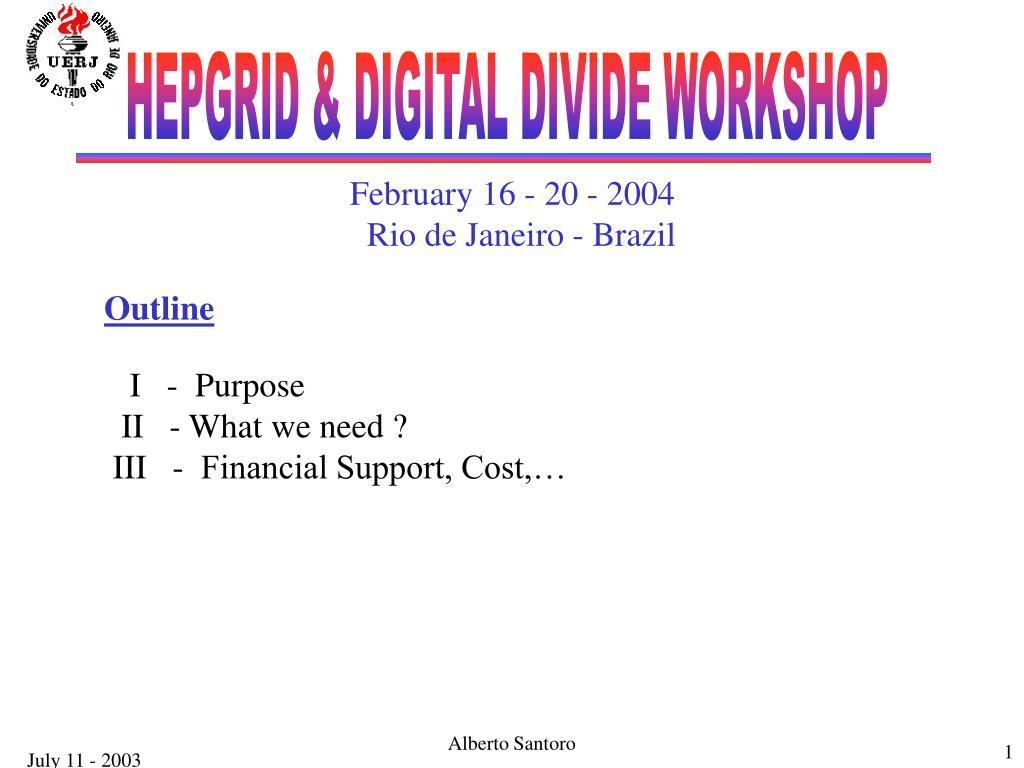 HEPGRID & DIGITAL DIVIDE WORKSHOP