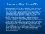 frequency band trade offs69