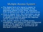 multiple access system44
