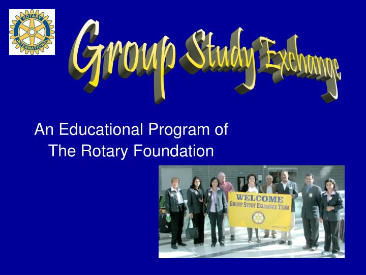 An educational program of the rotary foundation