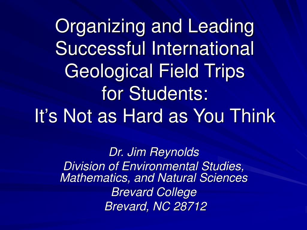 Organizing and Leading Successful International Geological Field Trips