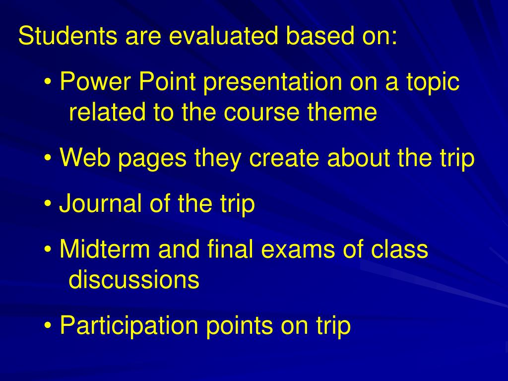 Students are evaluated based on:
