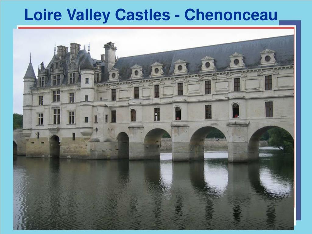 Loire Valley Castles - Chenonceau
