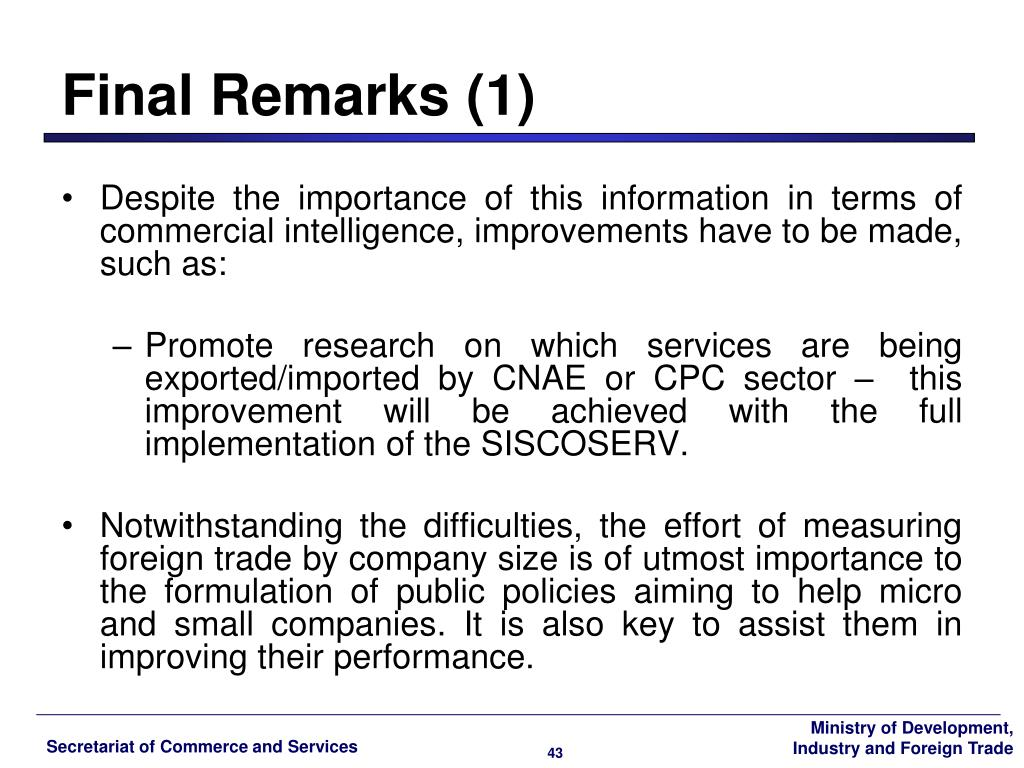 Despite the importance of this information in terms of commercial intelligence, improvements have to be made, such as: