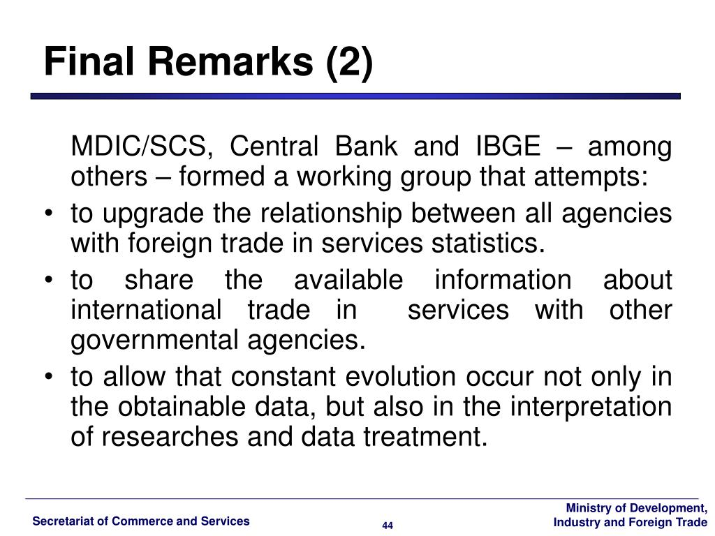 MDIC/SCS, Central Bank and IBGE – among others – formed a working group that attempts: