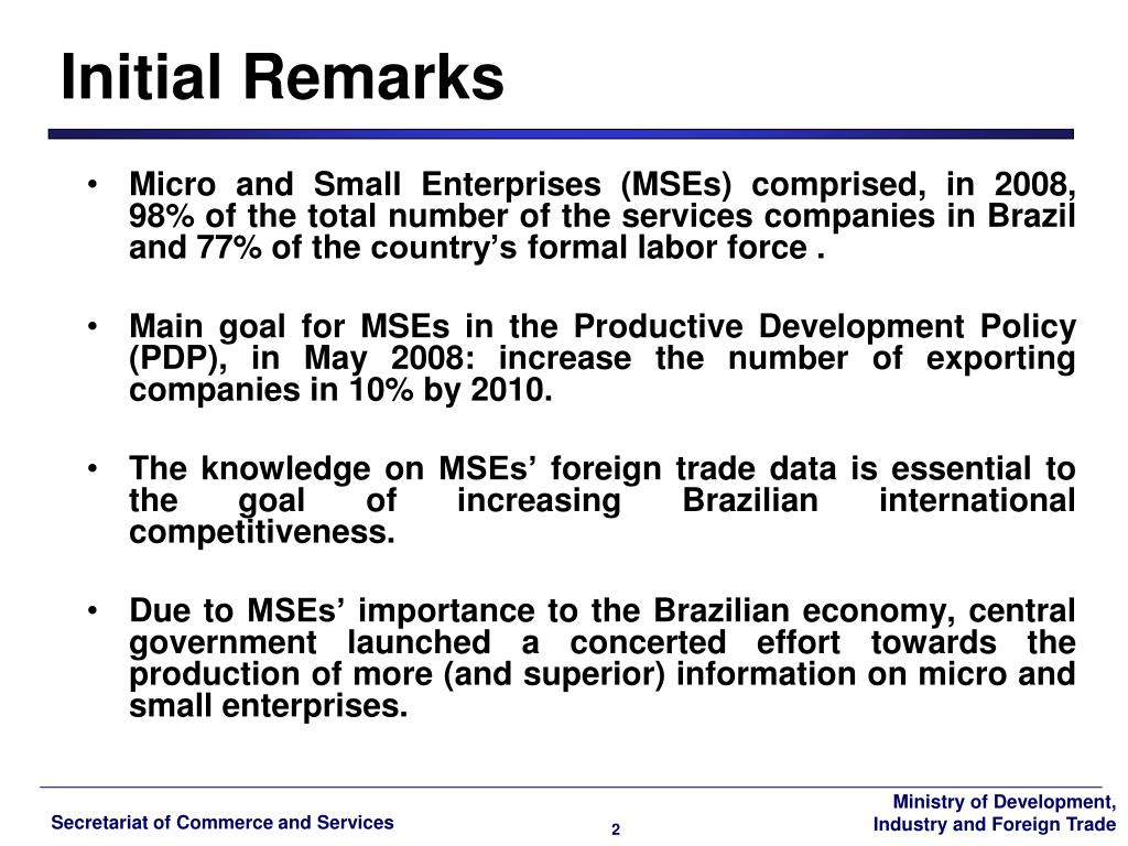 Micro and Small Enterprises (MSEs) comprised, in 2008, 98% of the total number of the services companies in Brazil and 77% of the country's formal labor force .