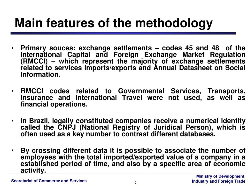 Primary souces: exchange settlements – codes 45 and 48  of the International Capital and Foreign Exchange Market Regulation (RMCCI) – which represent the majority of exchange settlements related to services imports/exports and Annual Datasheet on Social Information.