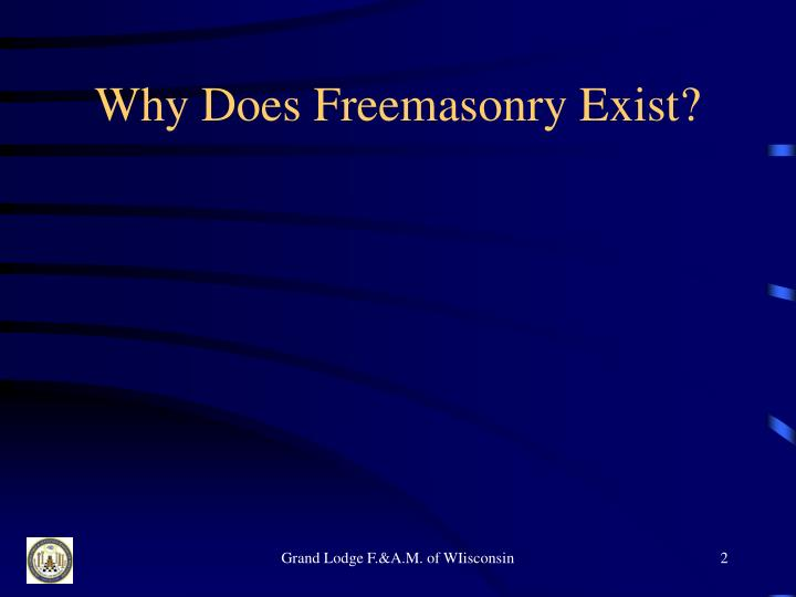 Why does freemasonry exist l.jpg