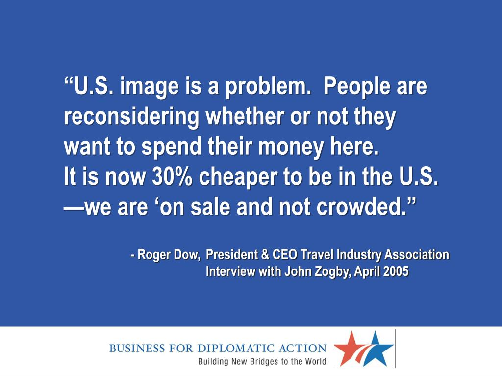 roger dow president ceo travel industry association interview with john zogby april 2005
