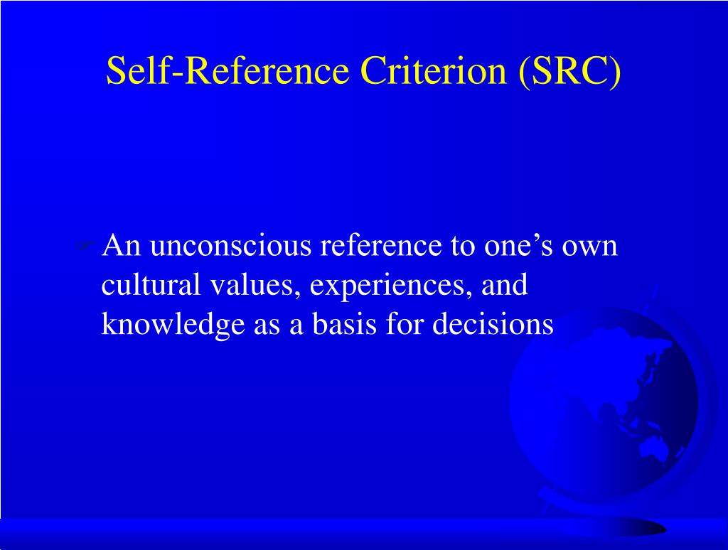 Self-Reference Criterion (SRC)