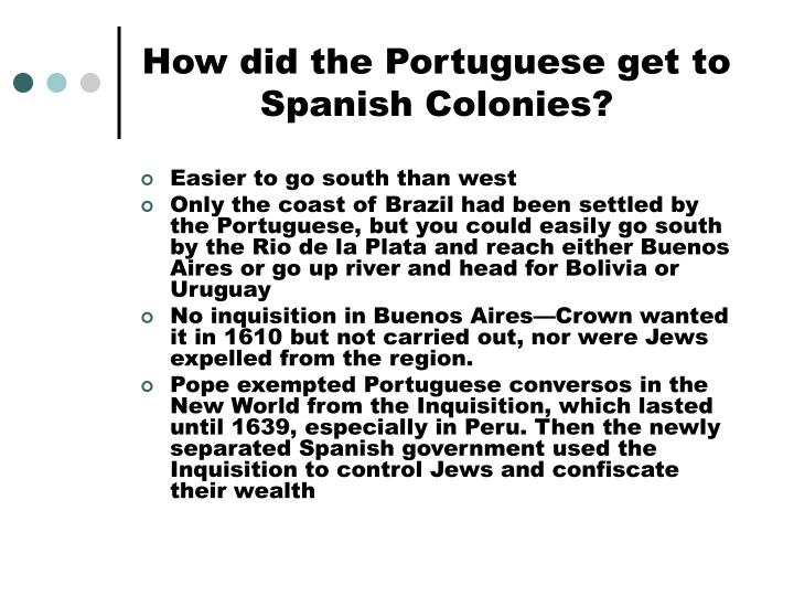 How did the portuguese get to spanish colonies
