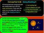 conceptest 6 9b going bowling ii28