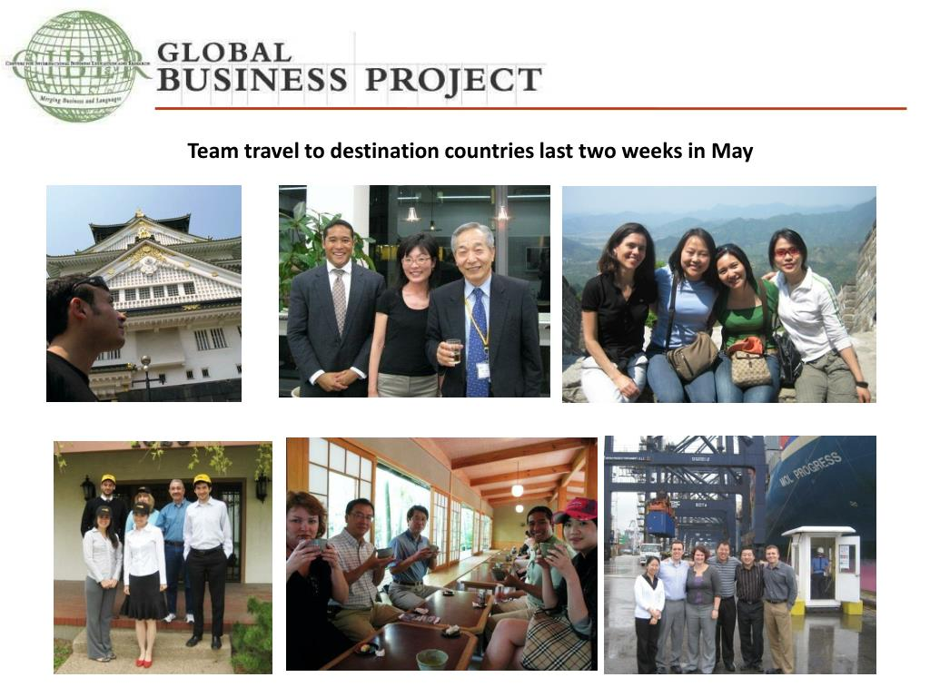 Team travel to destination countries last two weeks in May