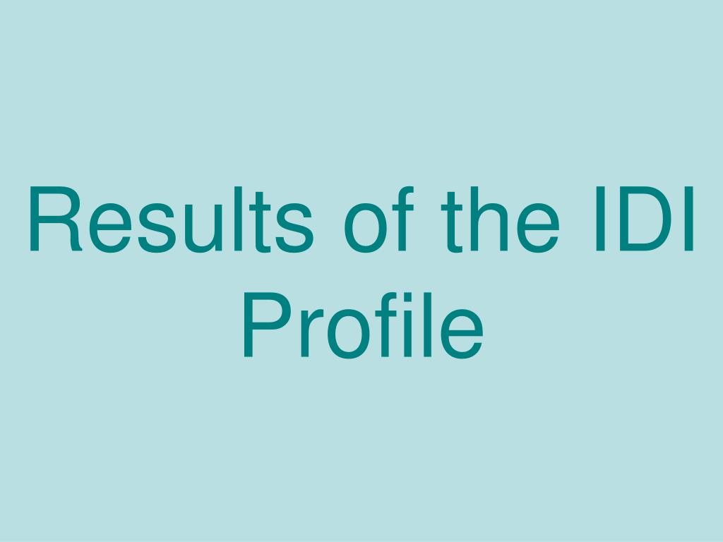 Results of the IDI Profile