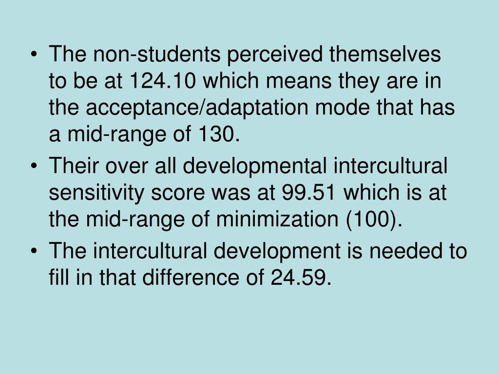 The non-students perceived themselves   to be at 124.10 which means they are in the acceptance/adaptation mode that has a mid-range of 130.