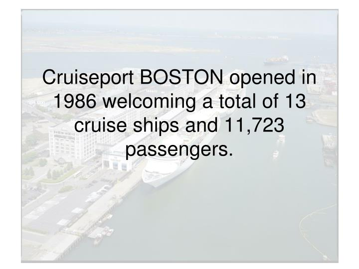 Cruiseport boston opened in 1986 welcoming a total of 13 cruise ships and 11 723 passengers