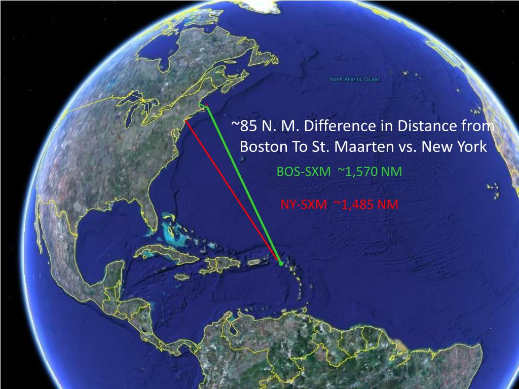 ~85 N. M. Difference in Distance from Boston To St. Maarten vs. New York