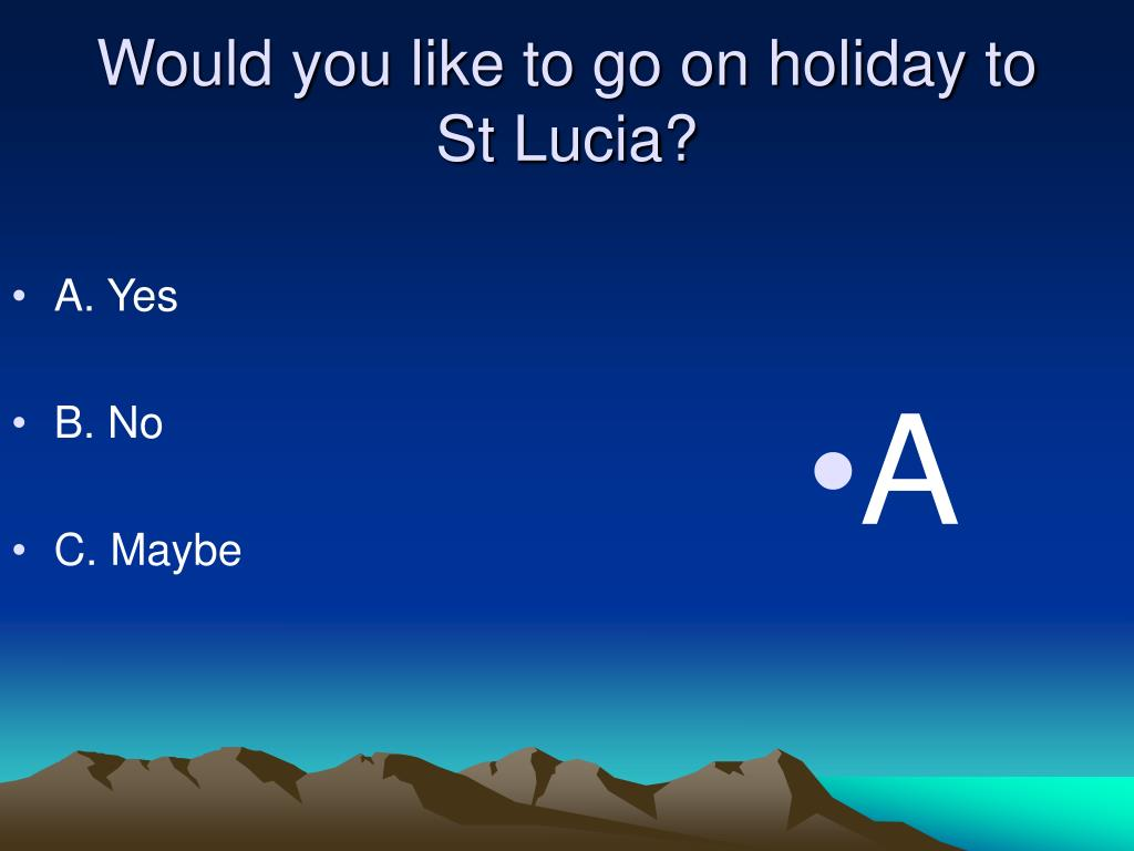 Would you like to go on holiday to St Lucia?