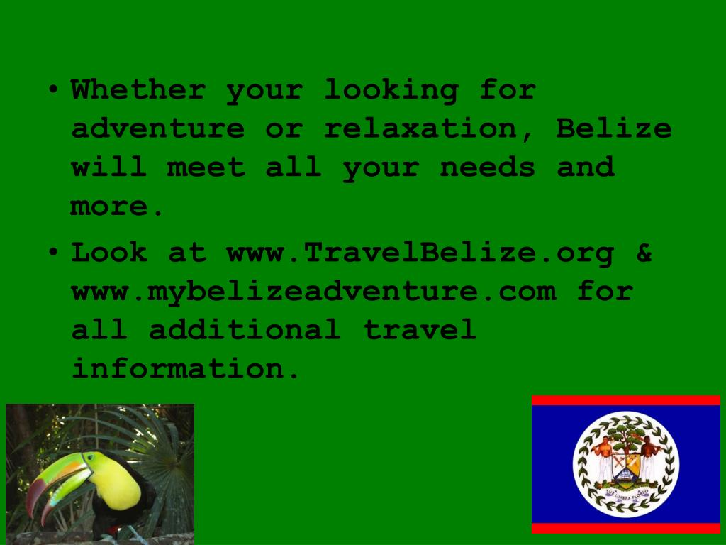 Whether your looking for adventure or relaxation, Belize will meet all your needs and more.