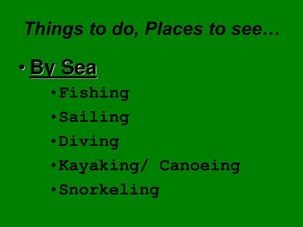 Things to do, Places to see…
