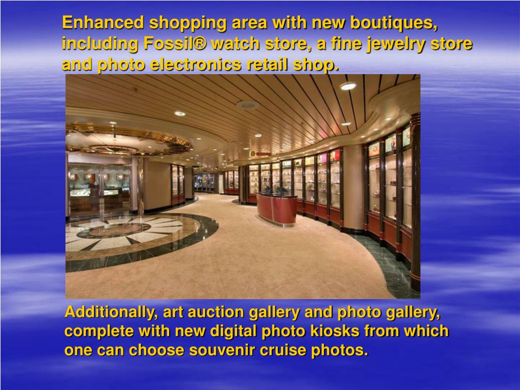 Enhanced shopping area with new boutiques, including Fossil® watch store, a fine jewelry store