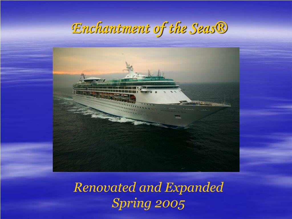 Enchantment of the Seas®