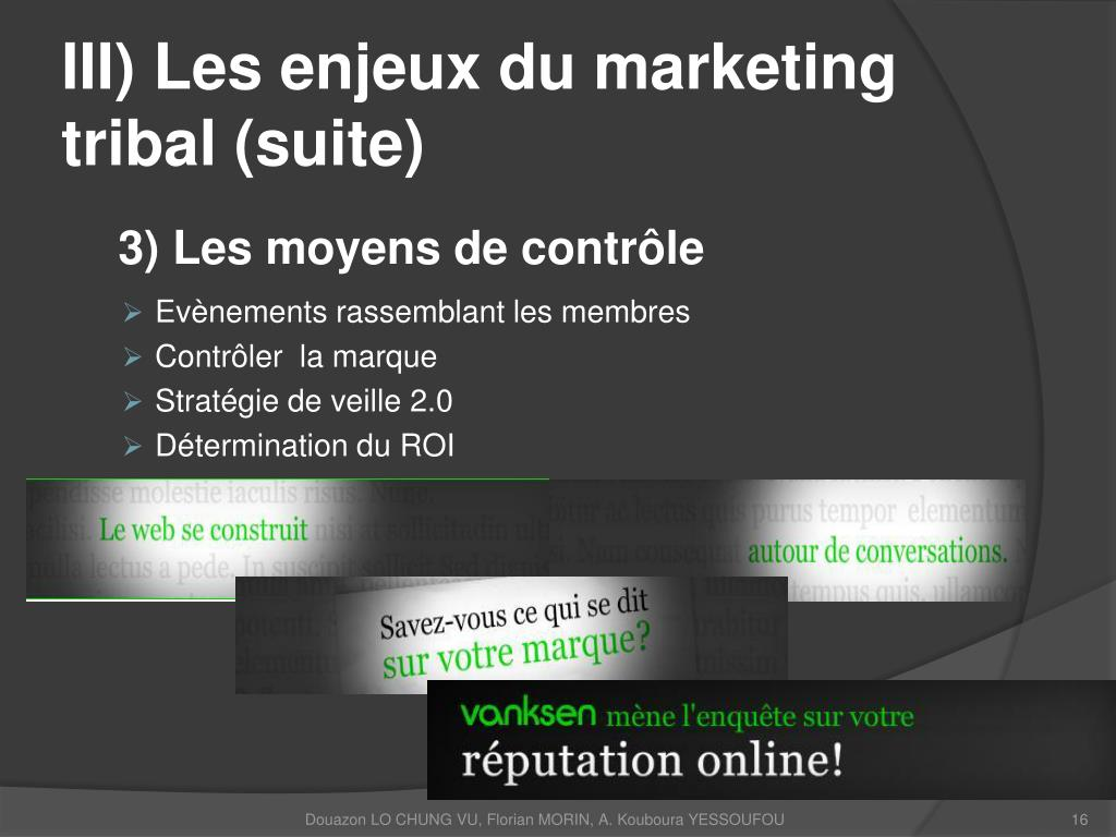 III) Les enjeux du marketing tribal (suite)