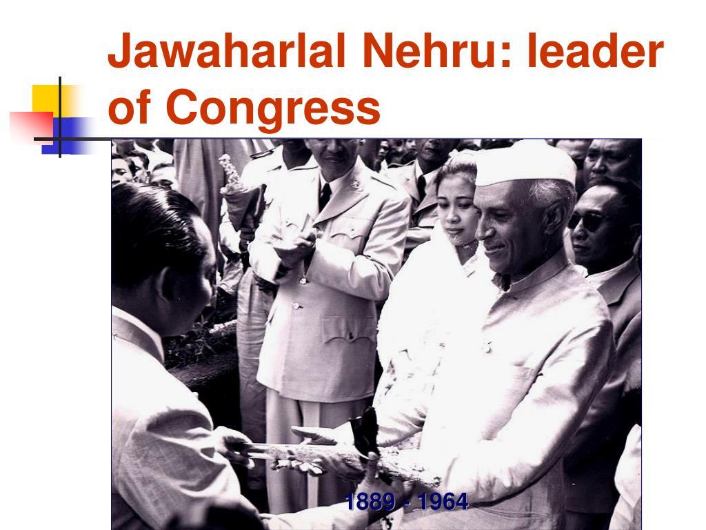 Jawaharlal Nehru: leader of Congress