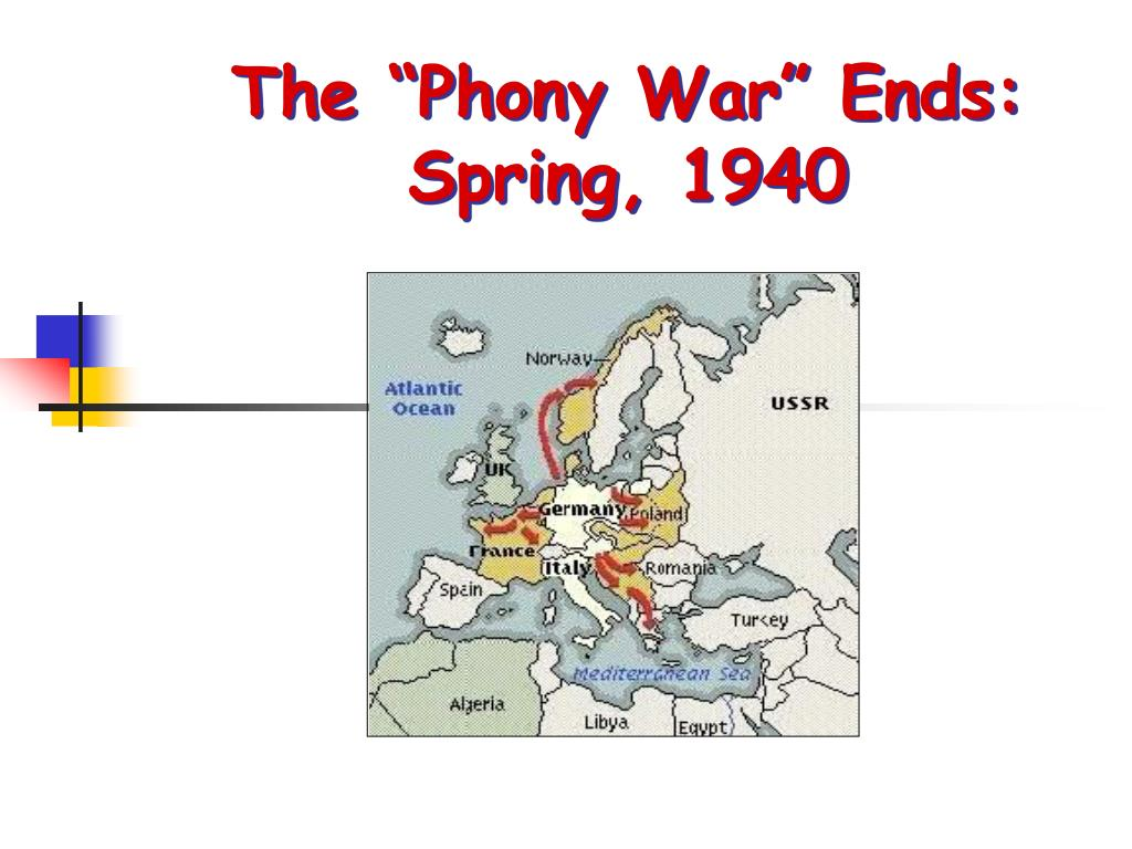 "The ""Phony War"" Ends:"