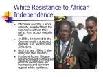 white resistance to african independence