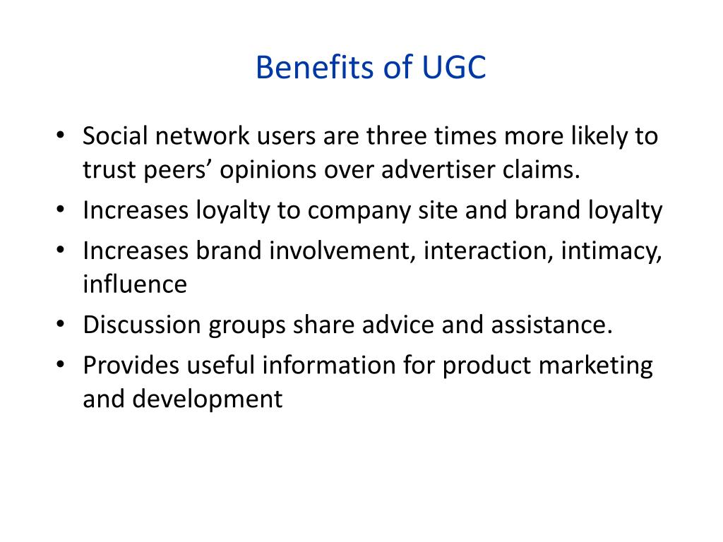 Benefits of UGC