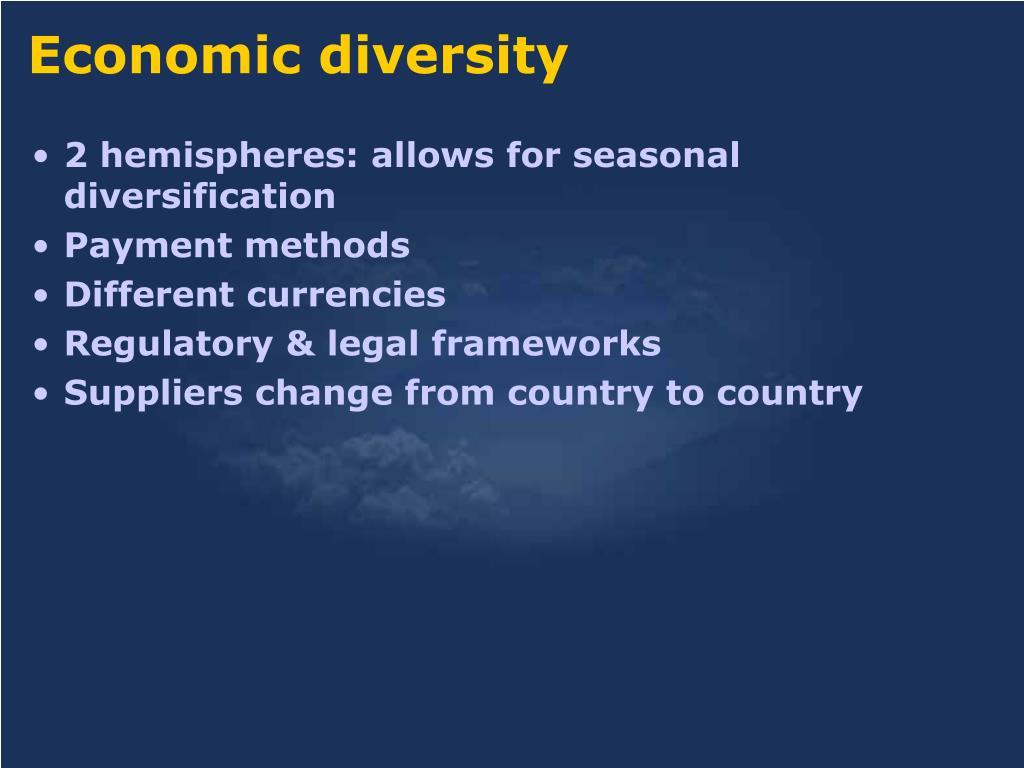 2 hemispheres: allows for seasonal diversification
