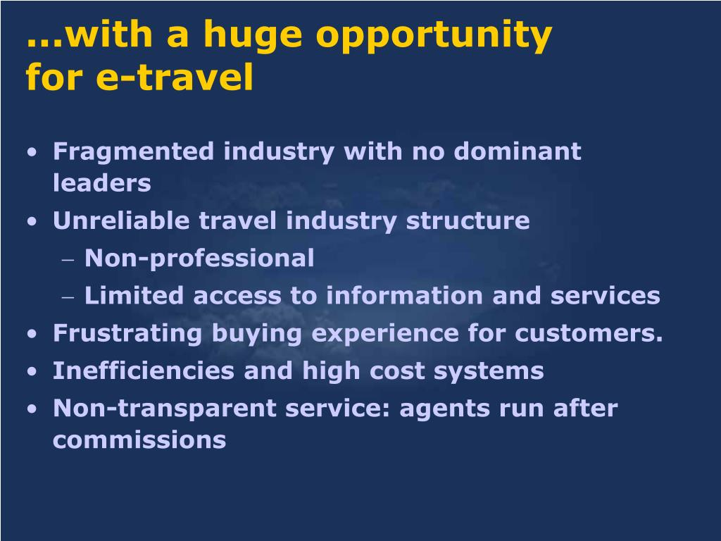 ...with a huge opportunity for e-travel