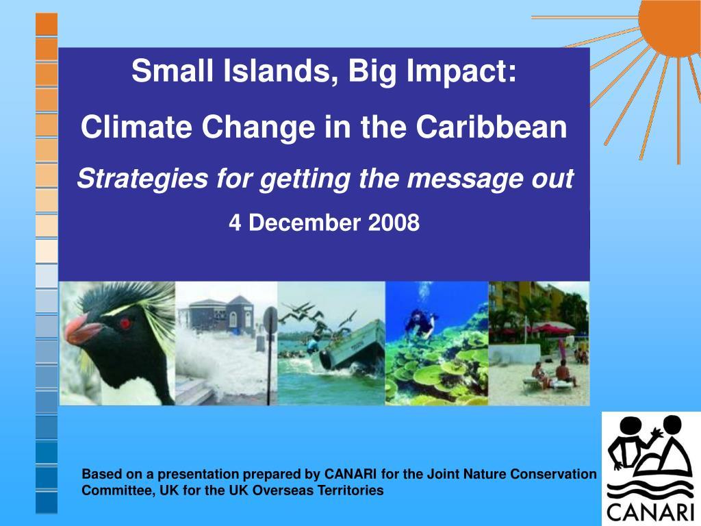 Small Islands, Big Impact: