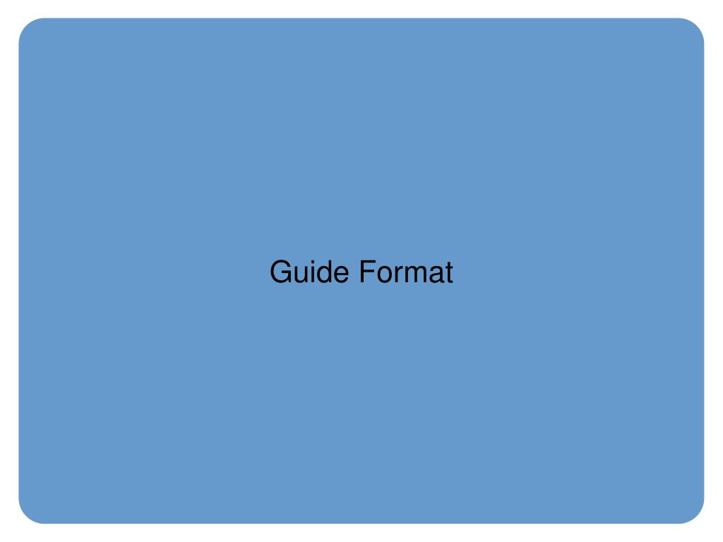 Guide Format