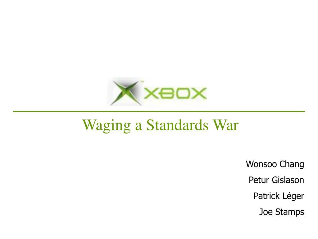 Waging a Standards War