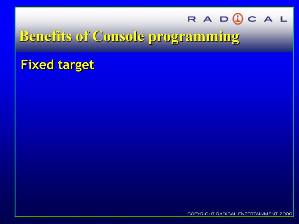 Benefits of Console programming
