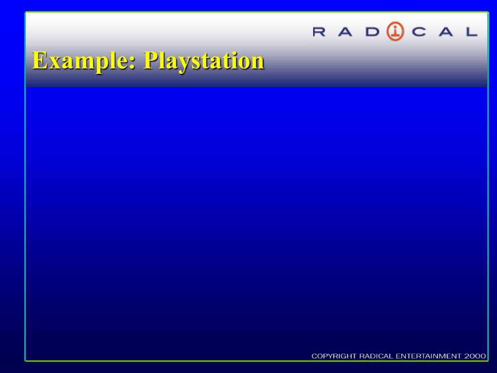 Example: Playstation