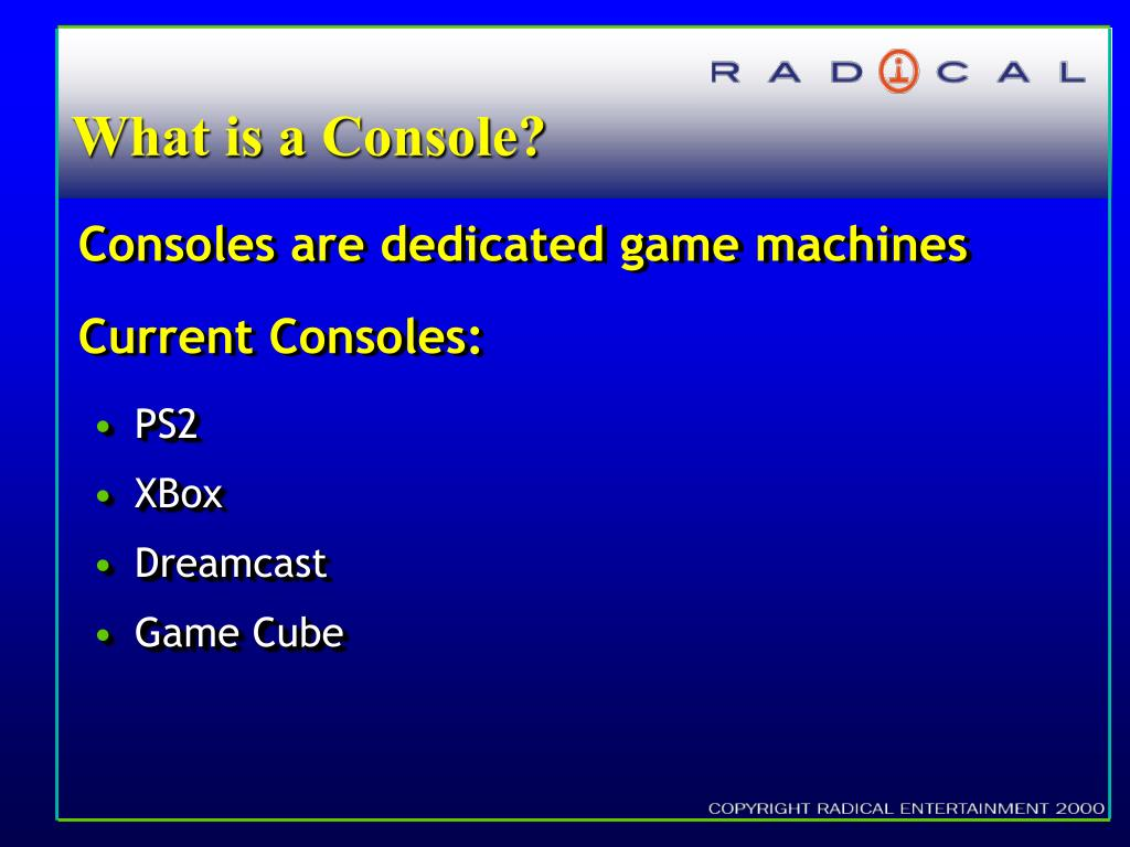 What is a Console?