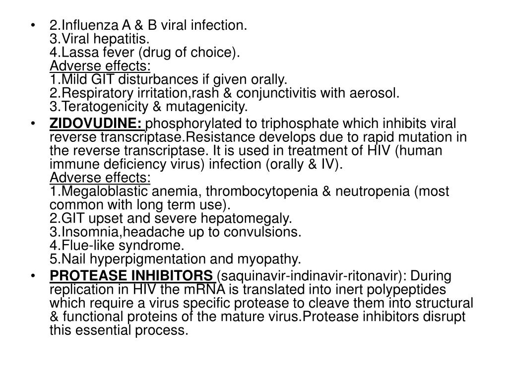 2.Influenza A & B viral infection.                                                                       3.Viral hepatitis.                                                                                      4.Lassa fever (drug of choice).