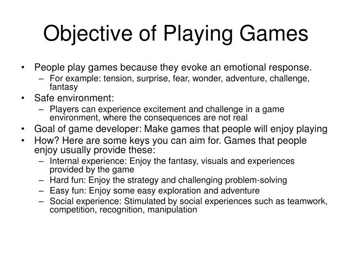 Objective of playing games