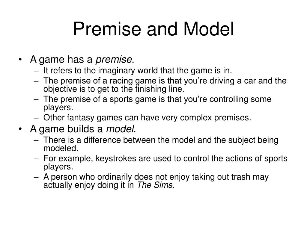 Premise and Model