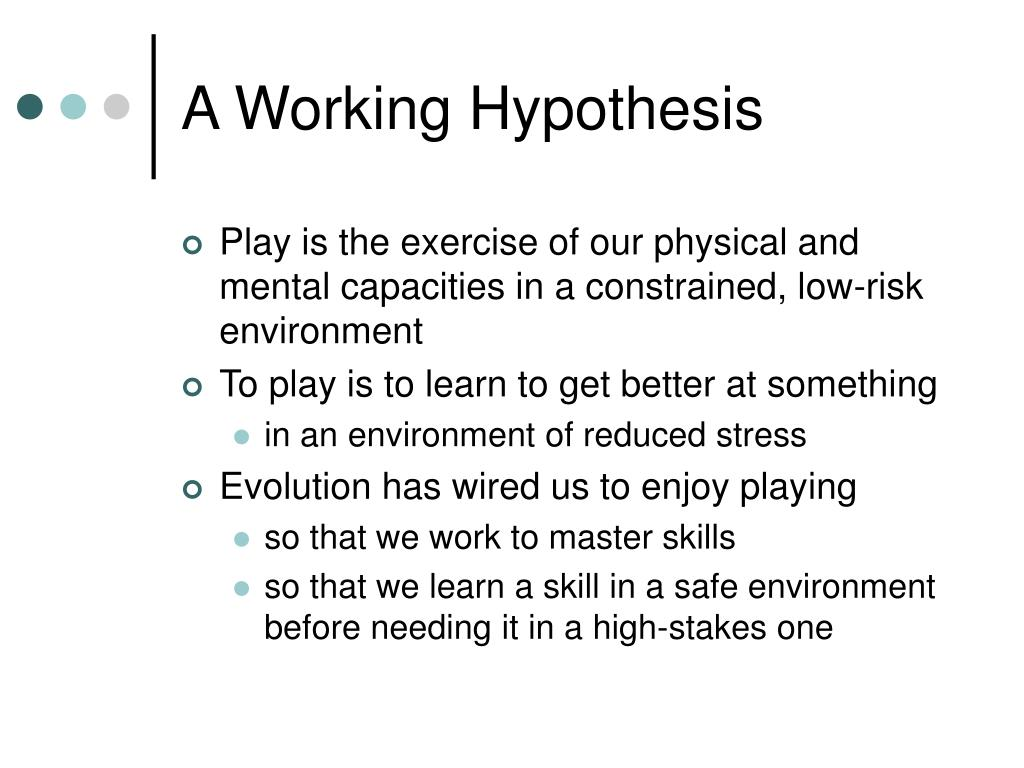 A Working Hypothesis