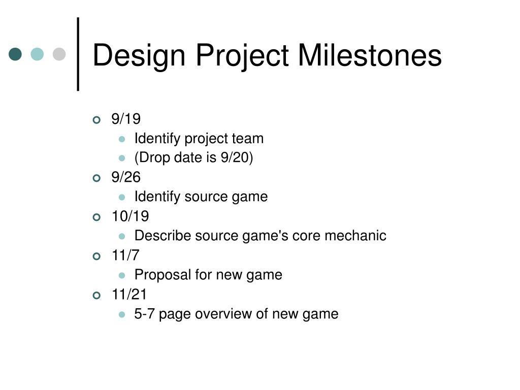 Design Project Milestones