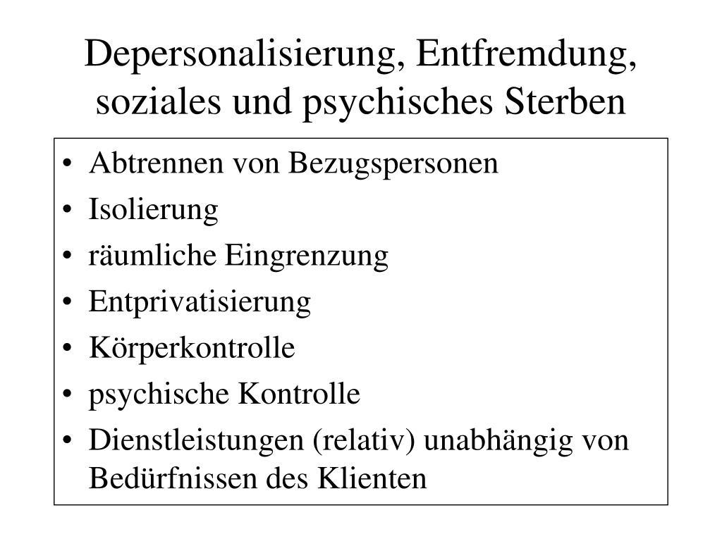 Depersonalisierung, Entfremdung, soziales und psychisches Sterben