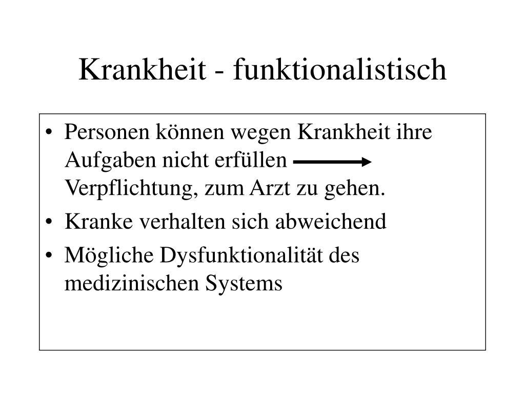 Krankheit - funktionalistisch