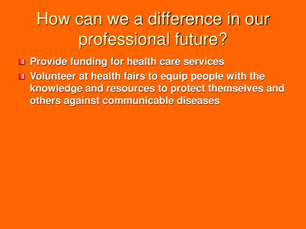 How can we a difference in our professional future?