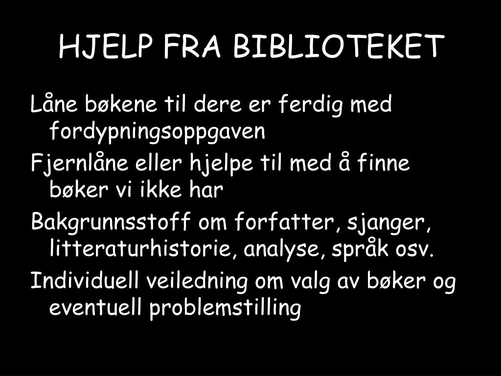 HJELP FRA BIBLIOTEKET